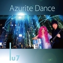 Azurite Dance/Lu7