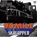 90 MILE/SKALAPPER