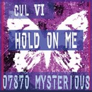 Hold On Me feat.CUL/07870 Mysterious