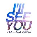 I'll SEE YOU (feat. Tara Louise)/BIGHEAD