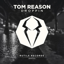 Droppin/Tom Reason