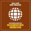 Deep Feelings/Will Fast