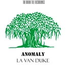 Anomaly - Single/La Van Duke