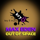 Out Of Space - Single/Max Eden