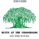 On The Waves - Single/Blues at the Crossroads