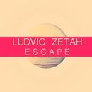 Escape/Ludvic Zetah