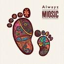 Alwayz/MIOSIC