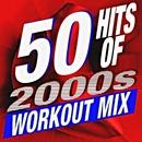 50 Hits of 2000s Workout Mix/Workout Buddy