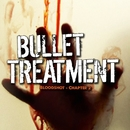 Bloodshot Chapter 2/Bullet Treatment