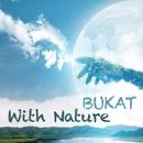 With Nature/Bukat