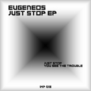 Just Stop/Eugeneos