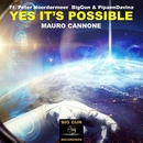 Yes It's Possible (Ft  Peter Noordermeer  BigGun & PipaenDavina)/Mauro Cannone
