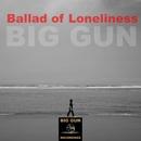 Ballad Of Loneliness/Big Gun