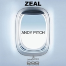 Zeal/Andy Pitch