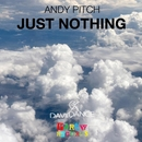 Just Nothing/Andy Pitch