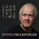 The Luckiest Guy/Murray McLauchlan