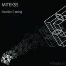 Flawless Timing/Mitekss