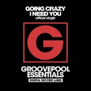I Need You/Going Crazy