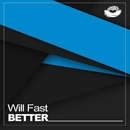 Better/Will Fast