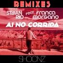 Ai No Corrida [feat. Franca Morgano] (Remixes)/Stefan Rio