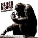 BLACK BROWN/高崎 晃