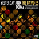 YESTERDAY AND TODAY/THE BAWDIES