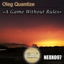 A Game Without Rules/Oleg Quantize