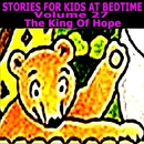 Stories for Kids at Bedtime Vol. 27 - The King of Hope/Geoff Horgan