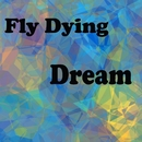 Dream/Fly Dying
