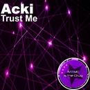 Trust Me/Acki