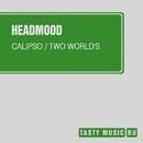 Calipso / Two World's/Headmood