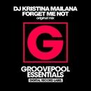 Forget Me Not/DJ Kristina Mailana