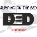 Jumping On The Bed/DeDrecordz