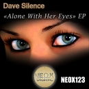 Alone With Her Eyes/Dave Silence