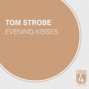 Evening Kisses/Tom Strobe