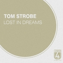 Lost In Dreams/Tom Strobe