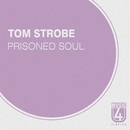 Prisoned Soul/Tom Strobe