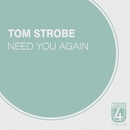 Need You Again/Tom Strobe