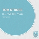 I'll Write You/Tom Strobe
