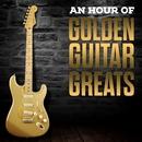 An Hour Of Golden Guitar Greats/The Golden Guitars