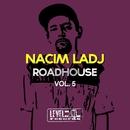 Roadhouse, Vol. 5/Nacim Ladj