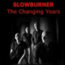 The Changing Years/Slowburner
