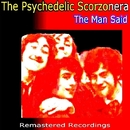 The Man Said/The Psychedelic Scorzonera