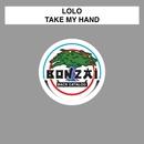 Take My Hand/Lolo