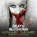 Work Hard Play Hard – Headbanging to Wiz Khalifa/Death Blossoms