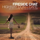 Highway Don't Care – An Akoustik Cover of Tim McGraw/Fireside Chat