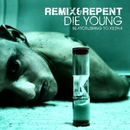 Die Young – Beatcrushing to Ke$ha/Remix & Repent
