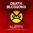 Happy – Headbanging to Pharrell Williams/Death Blossoms
