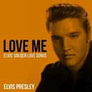 Love Me - Elvis' 25 Golden Love Songs/エルヴィス・プレスリー