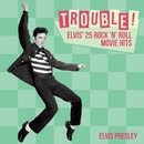 Trouble! Elvis' 25 Rock 'n' Roll Movie Hits/エルヴィス・プレスリー